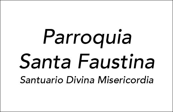 Parroquia Santa Faustina – Santuario Divina Misericordia