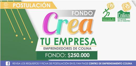 """""""Fondo Crea Tu Empresa"""" financia y capacita a los emprendedores de Colina"""