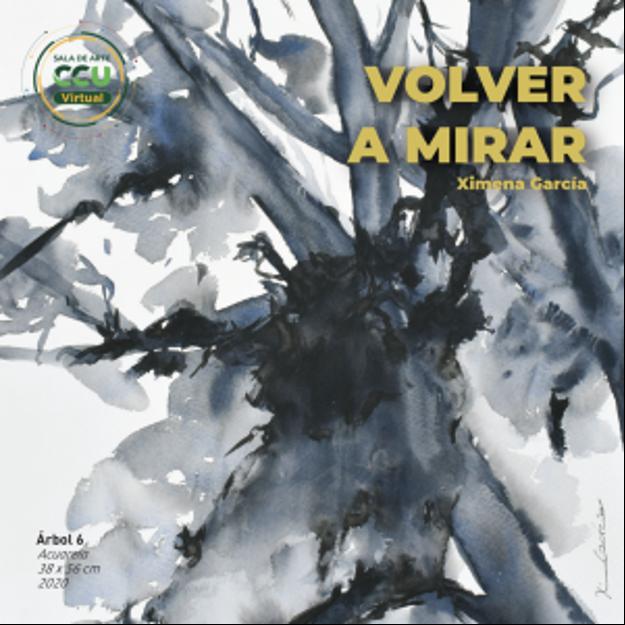 """Sala de arte CCU virtual presenta exposición """"Volver a mirar"""" de Ximena García"""